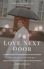Love Next Door | MYG by shonendan