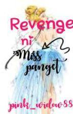 Revenge ni Miss Panget by pink_widow88