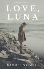 Love, Luna - HIATUS by nlori1234