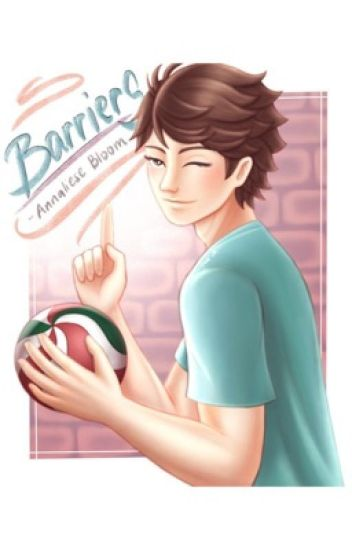 Barriers [Oikawa x Reader]