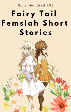 Fairy Tail Femslash Short Stories by Gone_Not_Used_101