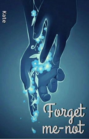Forget Me - Not by katerpillar11