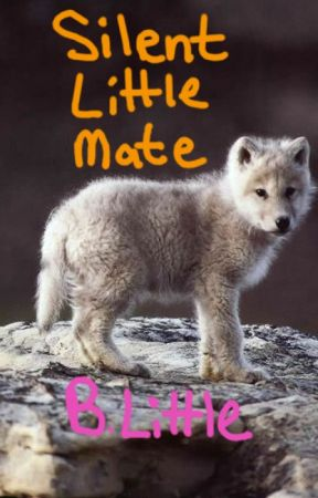 Silent Little Mate [Adopted] by blittle1372