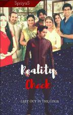Reality Check ✔ by Priya_siva