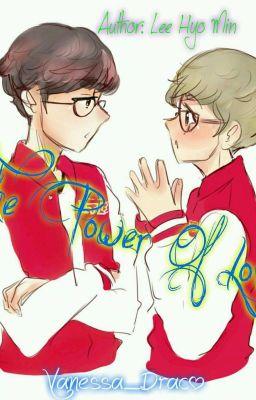 Đọc truyện [FANFIC][FAKER X PEANUT] The Power Of Love