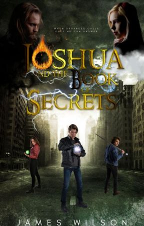 Joshua and The Book of Secrets by JamesNoahWilson