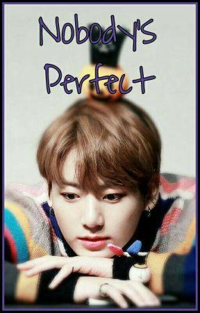 Nobody's Perfect • Taekook • by OpenYourArroz