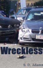 Wreckless ( Ddlb ) *Complete* by SammyDAdams