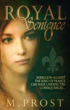 Royal Sentence (Steamy Historical) by MProst