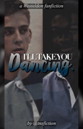 i'll take you dancing. by tnsfiction