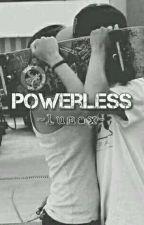 Powerless ~Lumax~ by tubularstalker