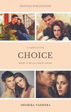 Choice: What if Bella chose Jacob (next Chapter Up!) by ShobikaVadhera