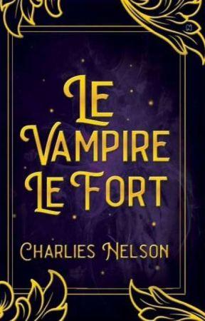 Le Vampire Le Fort [TELAH DIBUKUKAN] by Charlies_N