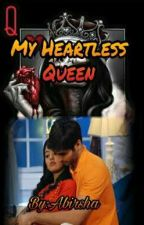 My Heartless Queen(Completed) by DSilentGirl