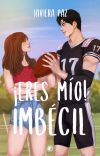 ¡Eres mio! Imbécil (EDITANDO)  cover