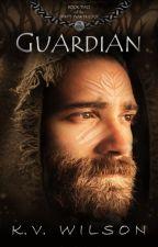 GUARDIAN  |  Book 2 of the Spirits' War Trilogy [excerpt] by kv_wilson