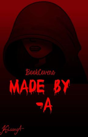 (BookCover) Made By -A by Kisses-AA