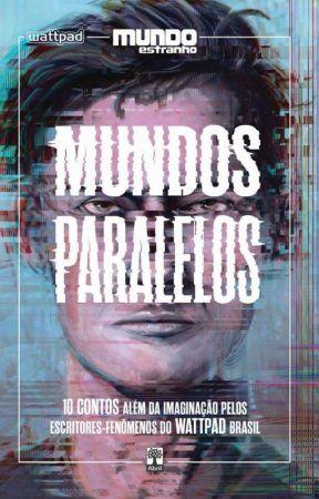 Mundos Paralelos by MundosParalelosLivro