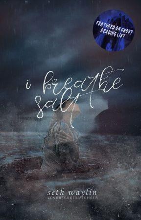 I Breathe Salt by SethWaylin