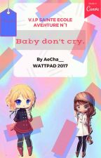 BABY DON'T CRY [LOLIPOP!!!AVENTURE N°1] by Chim-Chim06