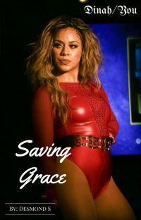 Saving Grace (Dinah/You) cover