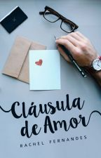 Cláusula de Amor | ✓, de rachelffernandes