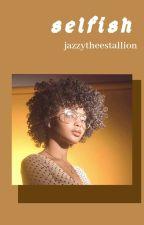 ѕєℓƒιѕн (ѕнмαтєσ) by jazzytheestallion