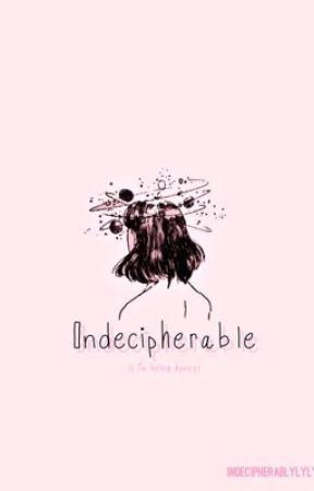 Indecipherable by indecipherablelylyly