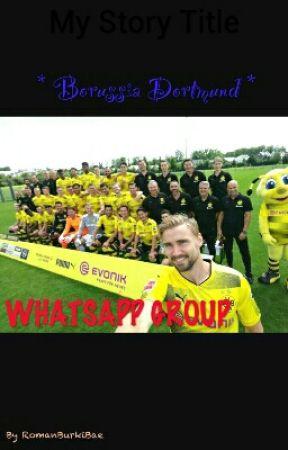 ~Whatsapp Group~Borussia Dortmund by RomanBurkiBae