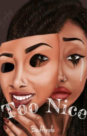 Too Nice  by Eldah_Tee