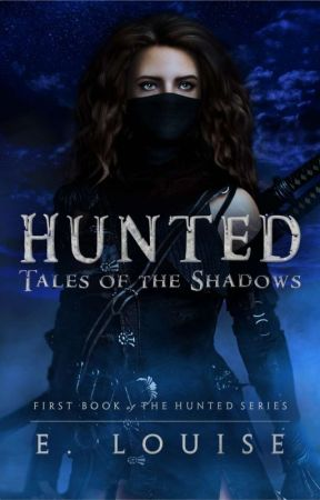 Hunted: Tales Of The Shadows by Elizabethbloodstorm