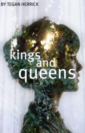 Kings and Queens by TeganRHerrick