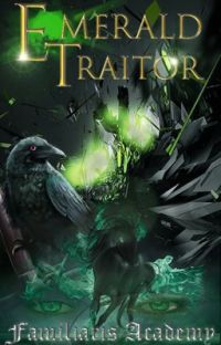 Familiaris Academy ~ Emerald Traitor cover