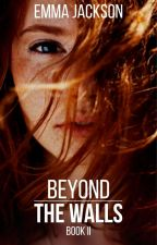 Beyond the Walls by Unoriginally_Red