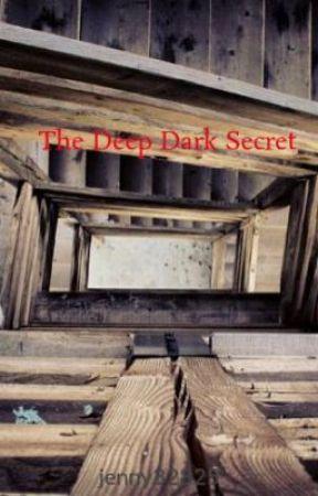 The Deep Dark Secret by jenny32825