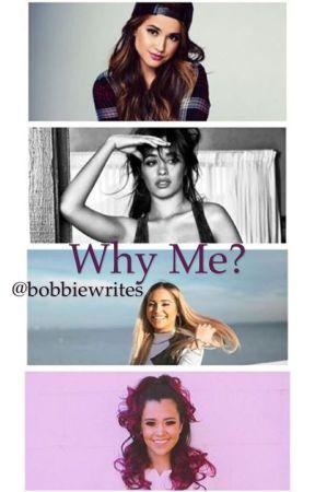 Why Me? by bobbiewrites