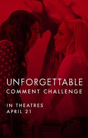 Unforgettable - Comment Challenge by UnforgettableMovie