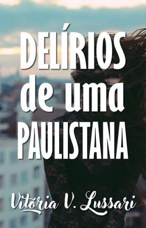 Delírios de uma Paulistana by vlussari