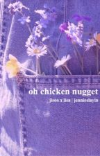 oh chicken nugget | lisoo | chatfic | BLACKPINK by jennieslayin