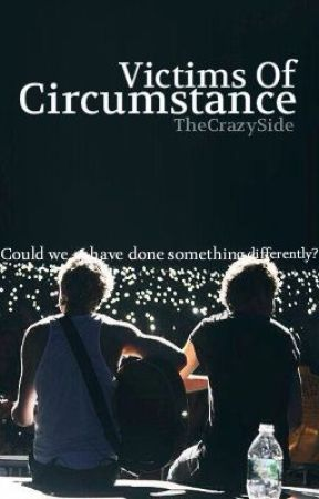 Victims Of Circumstance (One Direction AU) by TheCrazySide