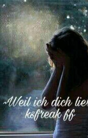 Weil ich dich liebe-ksfreak ff  by BenitaaSchwinke