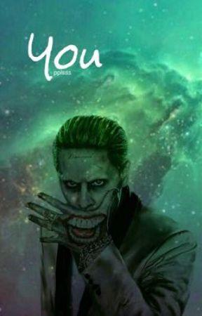 You    Joker  by pplsss