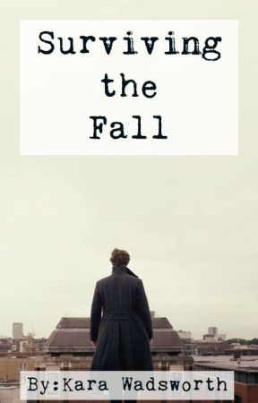 Surviving the Fall by WiseGirlKara55