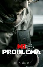 Mi problema [USDP #2.5] © [PAUSADA] by UnaJovenPeculiar