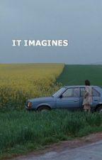 It Imagines  by megumifushiguros