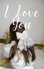 I Love You by klairess