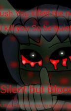 Silent but Bloody (A Stealth elf creepypasta) by KiraTheElf