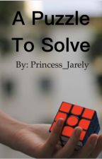 A Puzzle To Solve by Princess_Jarely