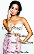 One Story, One Message, One Audtition ➵ Demi Lovato by butterflydemi