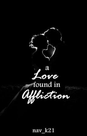 A Love found in Affliction by nav_k21